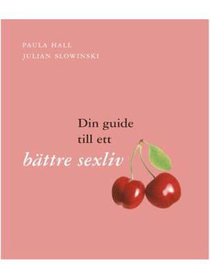 Din guide till ett bättre sexliv